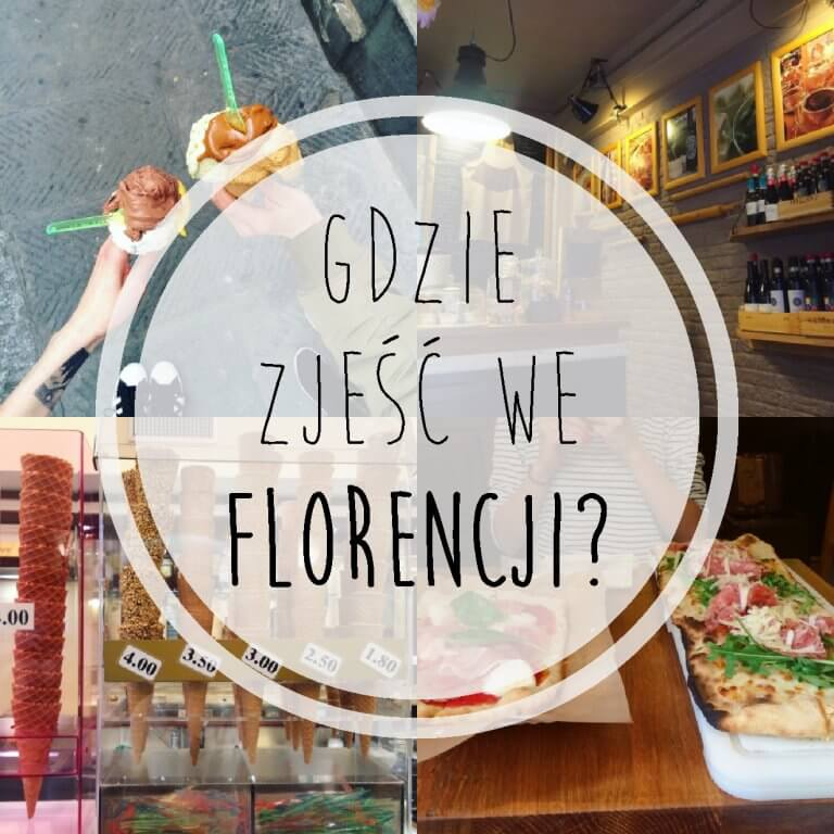Gdzie zjeść we Florencji?